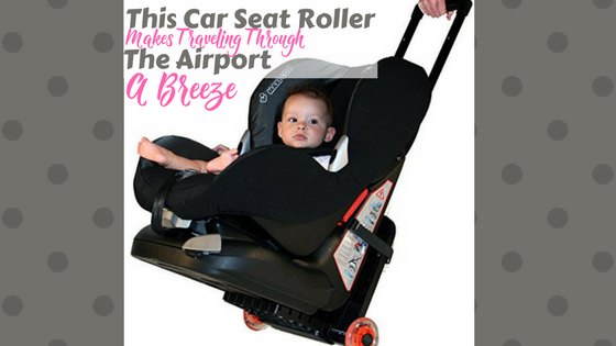 Car Seat Roller - Top Baby Products - Star Struck Moms